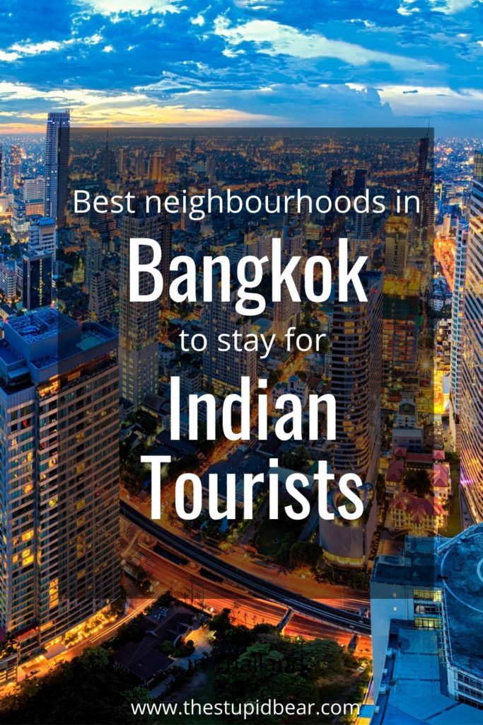 where should indian tourists stay in Bangkok, Thailand