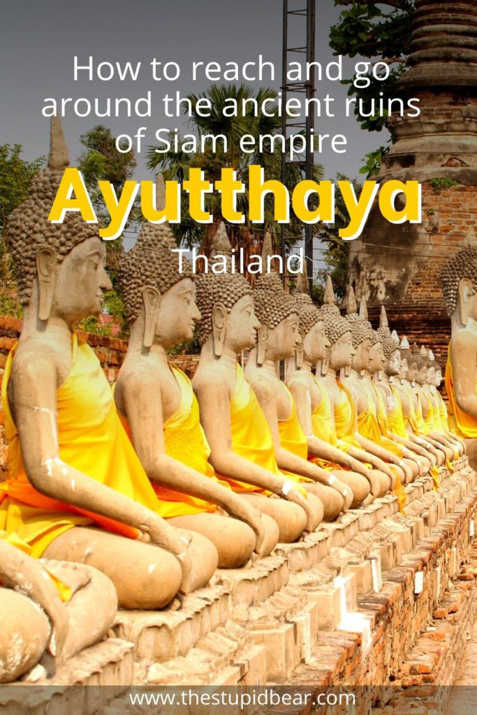 Visiting Ayutthaya historical park and the old capital of Thailand