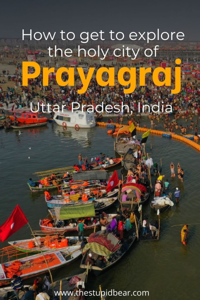 A travel guide to Kumbh Mela and Prayagraj (Allahabad) India
