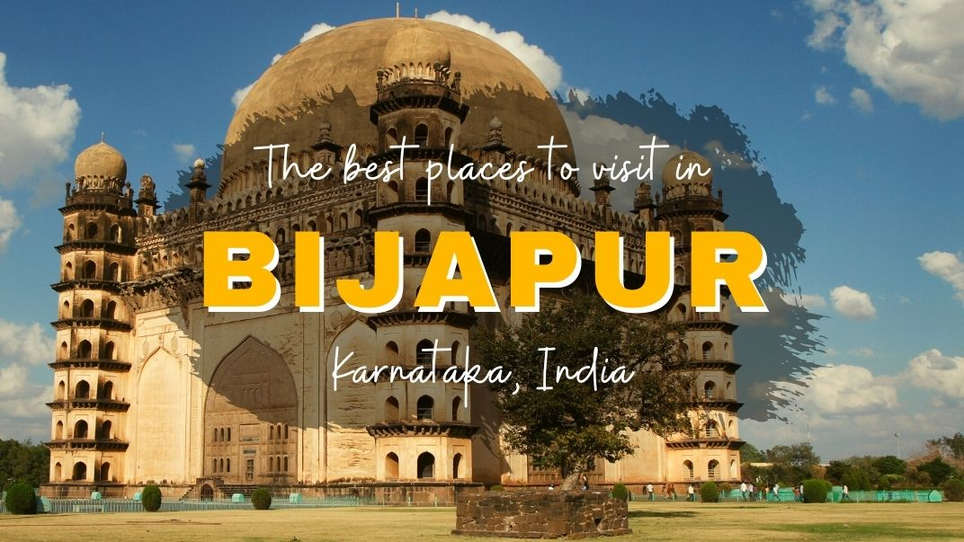 Places to visit in Bijapur_Featured Image